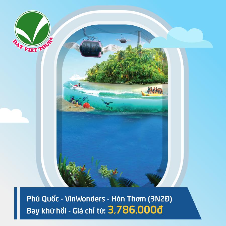 Du lịch tiết kiệm với hàng loạt tour bay khứ hồi giá chỉ từ 2686K - Tour Phú Quốc | VinWonders | Hòn Thơm (3N2Đ)