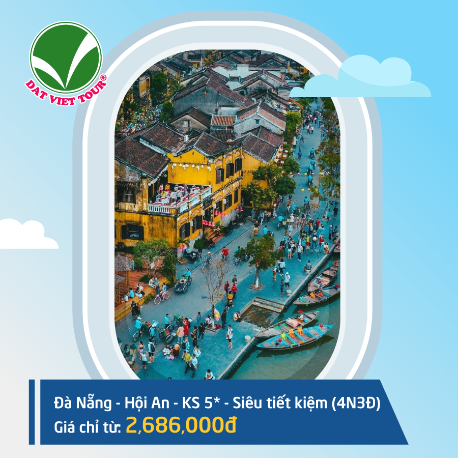 Du lịch tiết kiệm với hàng loạt tour bay khứ hồi giá chỉ từ 2686K - Tour Đà Nẵng - Hội An 4N3Đ